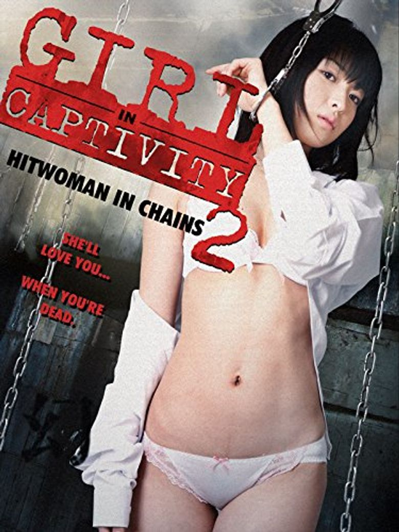 Girl In Captivity 2: Hitwoman in Chains Poster