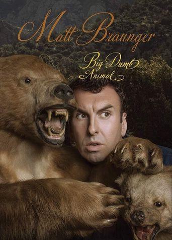 Matt Braunger: Big Dumb Animal Poster