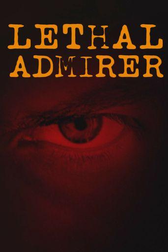 Lethal Admirer Poster