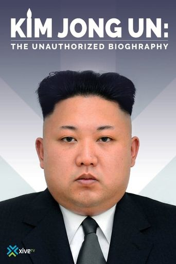 Kim Jong-un: The Unauthorized Biography Poster
