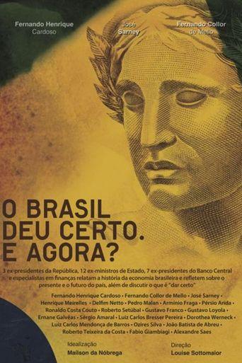 O Brasil Deu Certo. E Agora? Poster