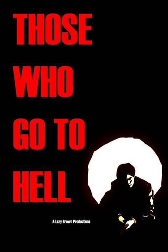Those Who Go To Hell Poster