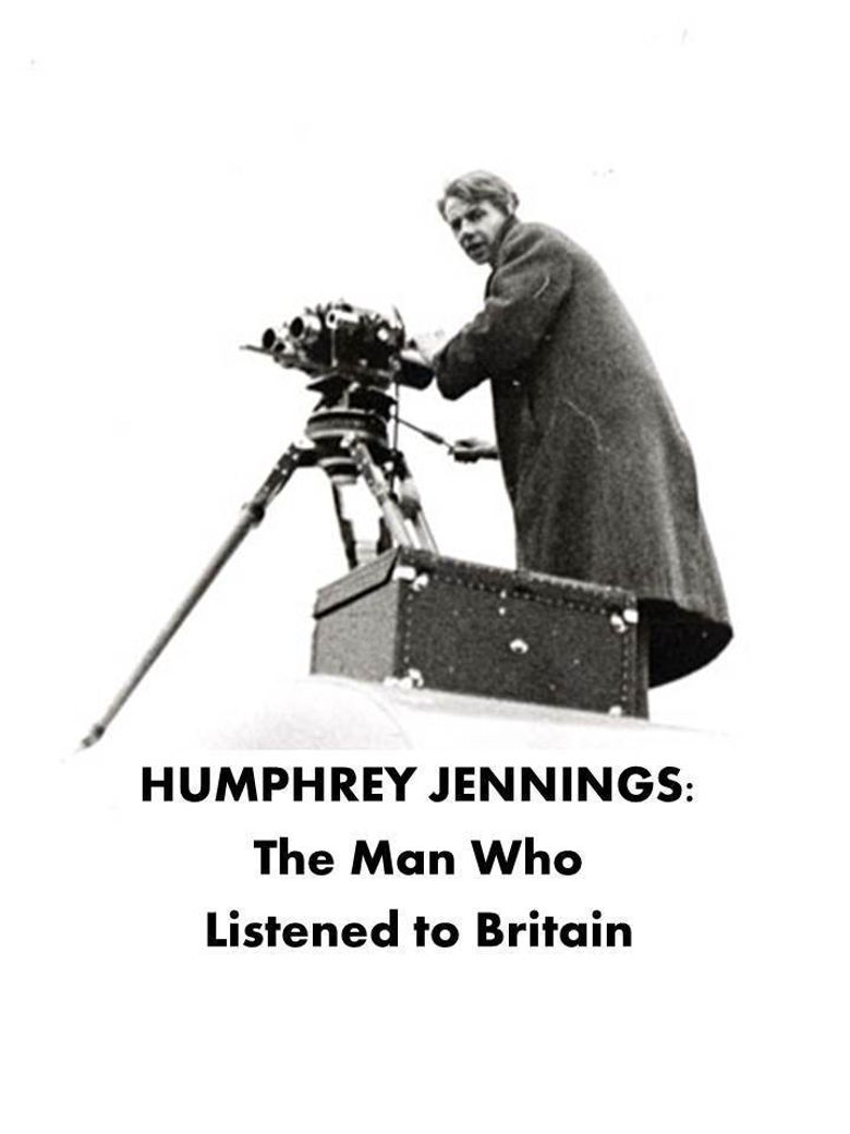 Humphrey Jennings: The Man Who Listened to Britain Poster