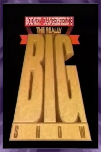 Rodney Dangerfield's The Really Big Show Poster