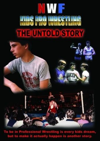 NWF Kids Pro Wrestling: The Untold Story Poster