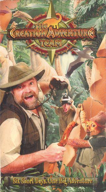 The Creation Adventure Team: Six Short Days, One Big Adventure Poster
