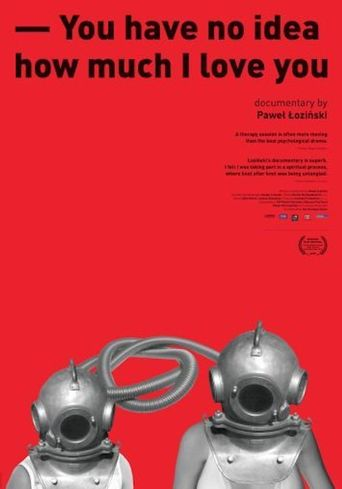 You Have No Idea How Much I Love You Poster