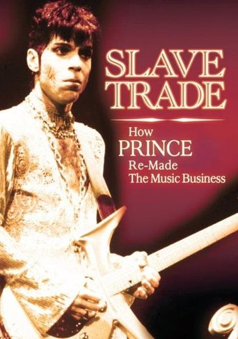 Slave Trade: How Prince Remade the Music Business Poster