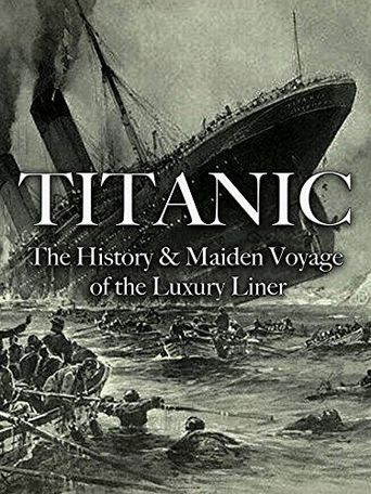 Titanic: The History & Maiden Voyage of the Luxury Liner Poster