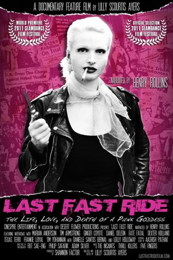 Last Fast Ride: The Life, Love and Death of a Punk Goddess Poster