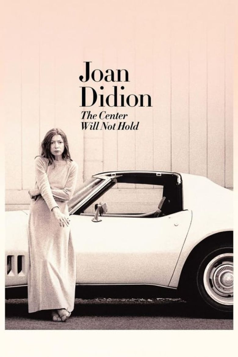 Watch Joan Didion: The Center Will Not Hold