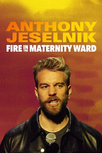 Anthony Jeselnik: Fire in the Maternity Ward Poster