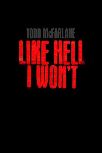 Todd McFarlane: Like Hell I Won't Poster
