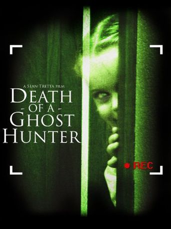 Watch Death of a Ghost Hunter