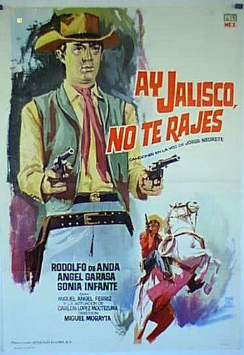 ¡Ay, Jalisco no te rajes! Poster