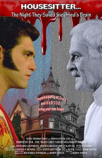 Housesitter: The Night They Saved Siegfried's Brain Poster