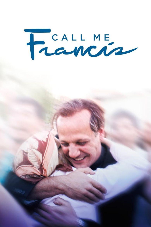 Chiamatemi Francesco - Il Papa della gente Poster