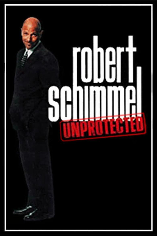 Robert Schimmel: Unprotected Poster