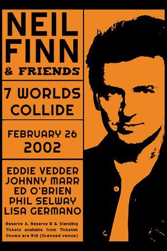 Seven Worlds Collide: Neil Finn & Friends Live at the St. James Poster