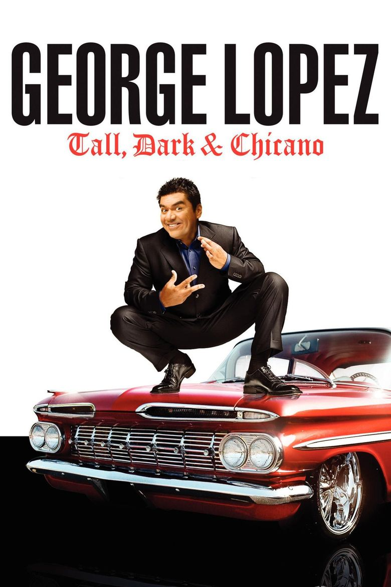George Lopez: Tall, Dark & Chicano Poster