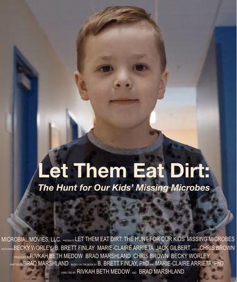 Let Them Eat Dirt Poster