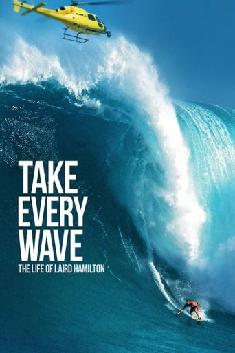 Watch Take Every Wave: The Life of Laird Hamilton