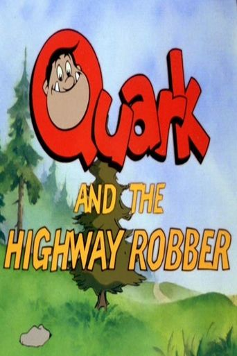 Quark and the Highway Robber Poster