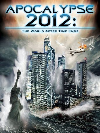 Apocalypse 2012: The World After Time Ends Poster