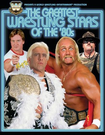 WWE: Greatest Wrestling Stars of the 80's Poster