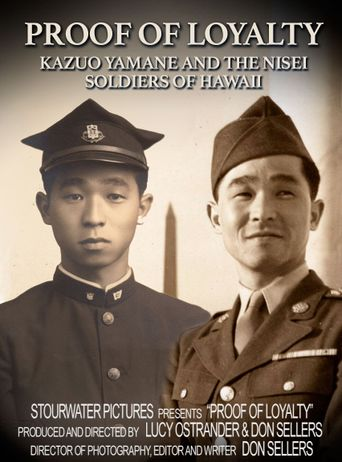 Proof of Loyalty: Kazuo Yamane and the Nisei Soldiers of Hawaii Poster