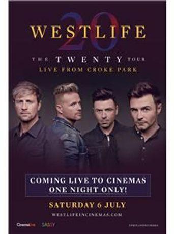 Westlife: The Twenty Tour Live from Croke Park Poster