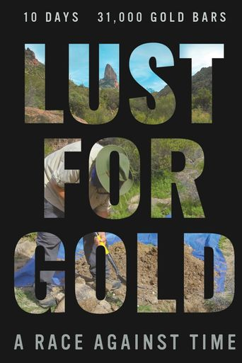 Lust for Gold: A Race Against Time Poster