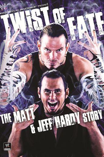 WWE: Twist of Fate - The Matt & Jeff Hardy Story Poster