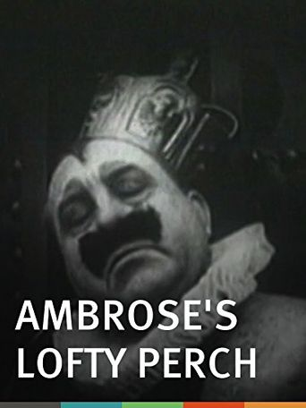 Ambrose's Lofty Perch Poster