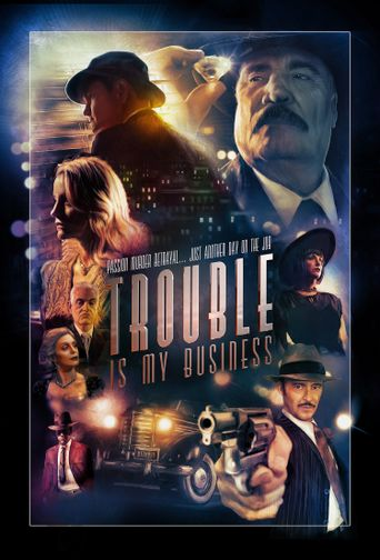 Trouble Is My Business Poster