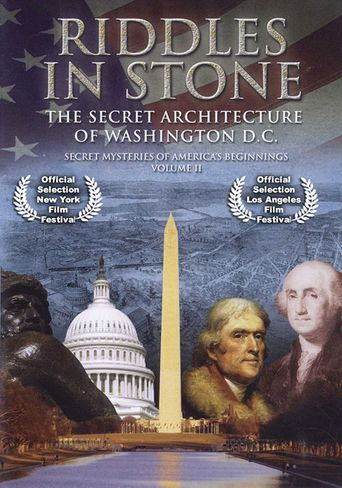 Secret Mysteries of America's Beginnings Volume 2: Riddles in Stone - The Secret Architecture of Washington D.C. Poster
