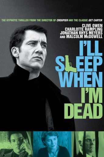 I'll Sleep When I'm Dead Poster