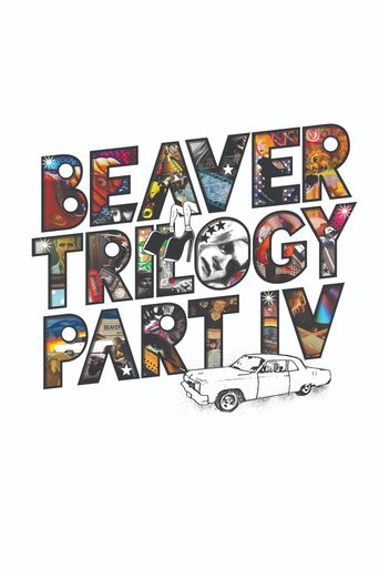 Beaver Trilogy Part IV Poster