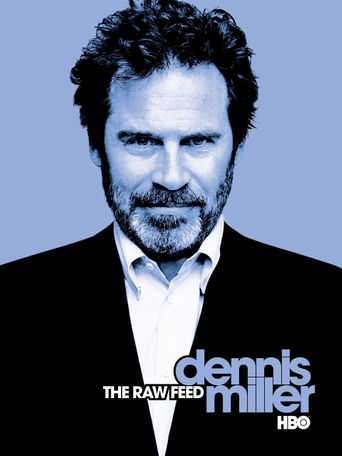 Dennis Miller: The Raw Feed Poster