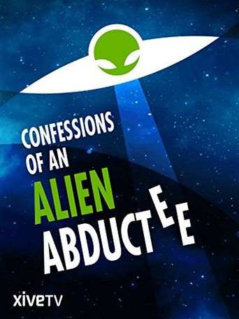 Confessions of an Alien Abductee Poster
