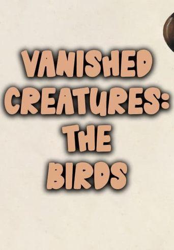 Vanished Creatures: The Birds Poster