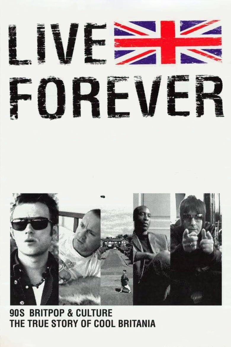 Live Forever: The Rise and Fall of Brit Pop Poster