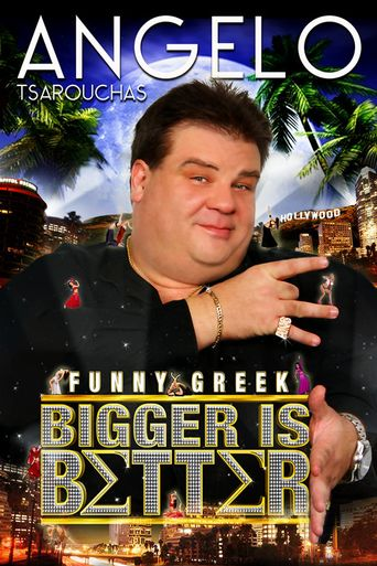 Angelo Tsarouchas - Bigger Is Better Poster