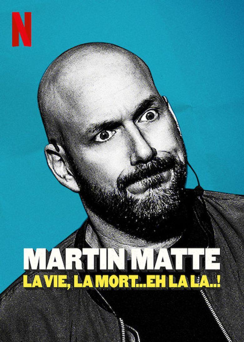 Martin Matte : La vie, la mort... eh la la..! Poster