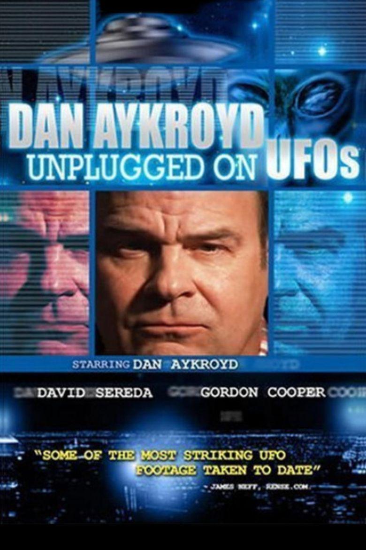 Dan Aykroyd - Unplugged On UFO's Poster