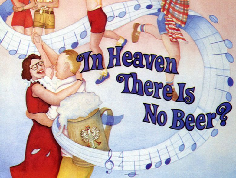 In Heaven There Is No Beer? Poster