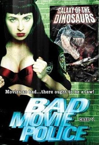 Bad Movie Police: Case #1: Galaxy Of The Dinosaurs Poster