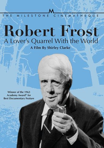 Robert Frost: A Lover's Quarrel with the World Poster