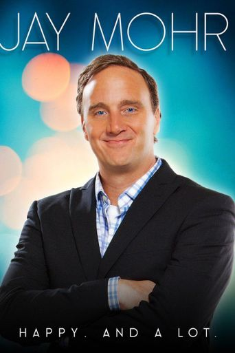 Jay Mohr: Happy. And A Lot. Poster