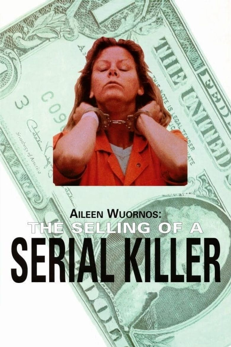Aileen Wuornos: The Selling of a Serial Killer Poster